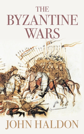 The Byzantine Wars ebook by John Haldon
