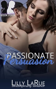 Passionate Persuasion - Second Sisters, #4 ebook by Lilly LaRue