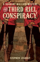 The Third Riel Conspiracy ebook by Stephen Legault