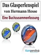 Das Glasperlenspiel von Hermann Hesse ebook by Alessandro Dallmann, Robert Sasse, Yannick Esters