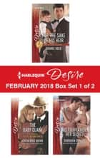 Harlequin Desire February 2018 - Box Set 1 of 2 - For the Sake of His Heir\The Baby Claim\His Temptation, Her Secret ebook by Barbara Dunlop, Catherine Mann, Joanne Rock
