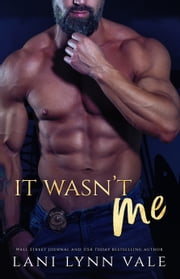 It Wasn't Me ebook by Lani Lynn Vale