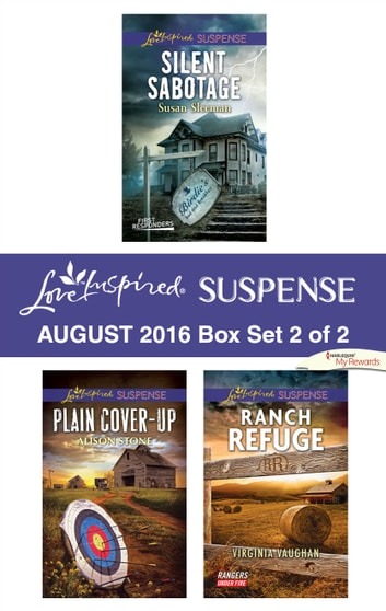 Harlequin Love Inspired Suspense August 2016 - Box Set 2 of 2 - Silent Sabotage\Plain Cover-Up\Ranch Refuge ebook by Susan Sleeman,Alison Stone,Virginia Vaughan