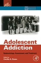 Adolescent Addiction ebook by Cecilia A. Essau