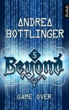 Beyond Band 5: Game Over ebook by Andrea Bottlinger