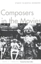 Composers in the Movies ebook by Professor John C. Tibbetts
