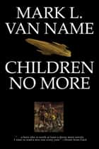 Children No More ebook by Mark L. Van Name