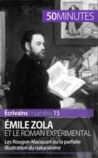 Émile Zola et le roman expérimental - Les Rougon-Macquart ou la parfaite illustration du naturalisme ebook by Julie Pihard, Anne-Sophie Close, 50 minutes