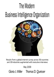 The Modern Business Intelligence Organization ebook by Gloria J. Miller,Thomas D. Queisser