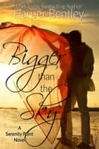 Bigger Than the Sky ebook by Harper Bentley