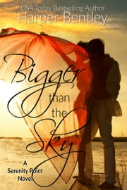 Bigger Than the Sky (Serenity Point #1) ebook by Harper Bentley