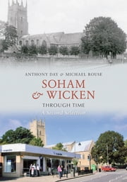 Soham & Wicken Through Time: A Second Selection ebook by Anthony Day