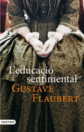 L'educació sentimental ebook by Gustave Flaubert