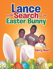 Lance in the Search for the Easter Bunny ebook by Gerry Noel