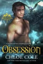 Obsession - Montana Dragons ebook by Chloe Cole