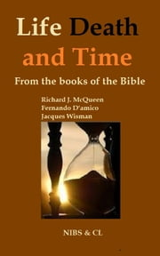 Life, Death and Time: From the books of the Bible ebook by Richard J. McQueen