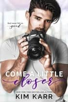 Come A Little Closer ebook by