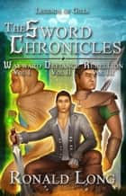 The Sword Chronicles: Wayward, Defiance, and Rebellion - The Sword Chronicles, #0 ebook by Ronald Long