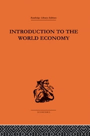 Introduction to the World Economy ebook by A J Brown