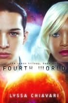 Fourth World - The Iamos Trilogy, #1 ebook by Lyssa Chiavari