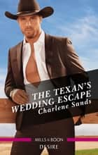 The Texan's Wedding Escape ebook by