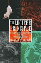 The Lucifer Principle ebook by Howard Bloom