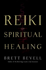 Reiki for Spiritual Healing ebook by Brett Bevell