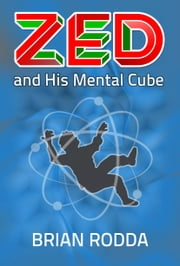 Zed And His Mental Cube ebook by Brian Rodda