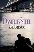 Relámpago ebook by Danielle Steel