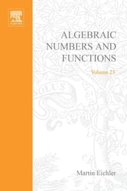 Introduction to the Theory of Algebraic Numbers and Fuctions ebook by Eichler, Martin