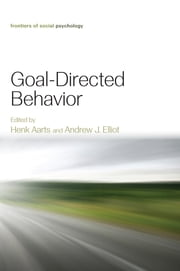 Goal-Directed Behavior ebook by Henk Aarts,Andrew Elliot
