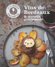 Les vins de Bordeaux : accords gourmands ebook by Olivier Bompas