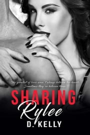 Sharing Rylee ebook by D. Kelly
