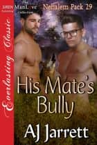 His Mate's Bully ebook by AJ Jarrett
