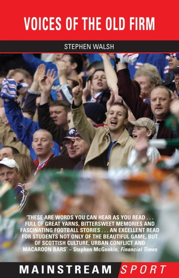 Voices Of The Old Firm ebook by Stephen Walsh