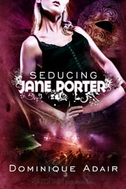 Seducing Jane Porter ebook by Dominique Adair