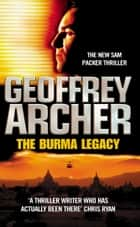 The Burma Legacy ebook by Geoffrey Archer