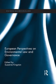 European Perspectives on Environmental Law and Governance ebook by Suzanne Kingston