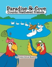 Paradise & Cove Counts Feathered Friends ebook by Crystal Denise Blakeney