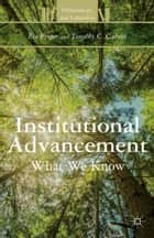 Institutional Advancement ebook by E. Proper,T. Caboni