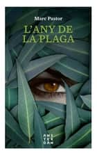 L'any de la plaga ebook by Marc Pastor Pedron