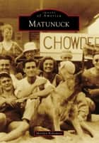 Matunuck ebook by Marilyn Bellemore