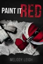 Paint it Red ebook by Melody Leigh