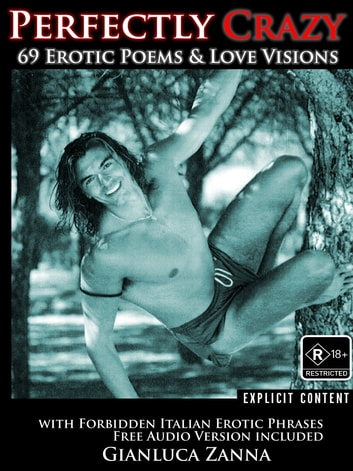 Perfectly Crazy - 69 Erotic Poems & Love Visions ebook by Gianluca Zanna