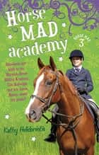 Horse Mad Academy ebook by Kathy Helidoniotis