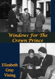 Windows For The Crown Prince ebook by Elizabeth Gray Vining