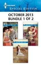 Harlequin Special Edition October 2013 - Bundle 1 of 2 - An Anthology eBook by Karen Rose Smith, Cindy Kirk, Christyne Butler