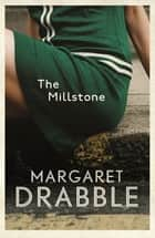 The Millstone eBook by Margaret Drabble