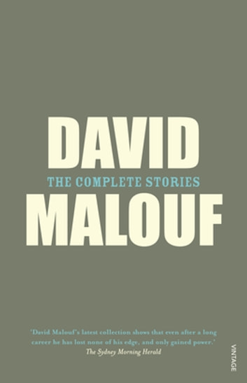 The Complete Stories ebook by David Malouf