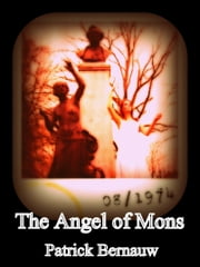 The Angel of Mons ebook by Patrick Bernauw